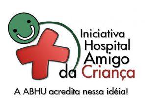 ABHU em busca do título IHAC (Iniciativa Hospital Amigo da Criança).